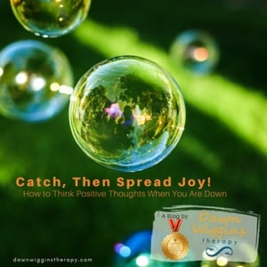 bubbles with green background, how to think positive thoughts when you are down