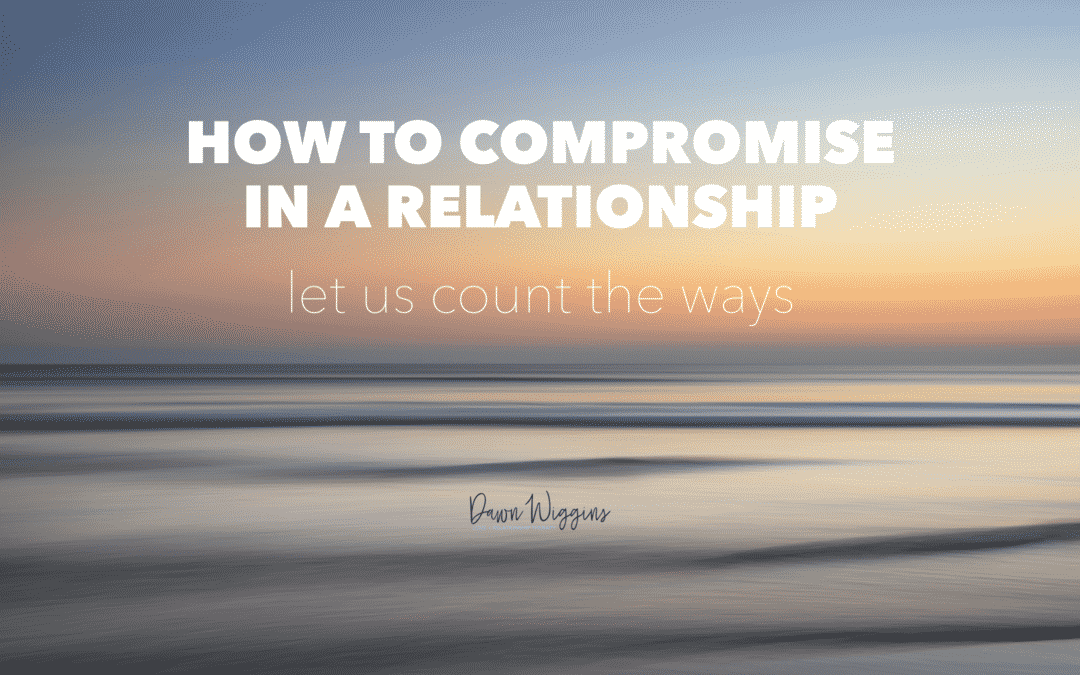 How to Compromise in a Relationship – 7 Things to Consider