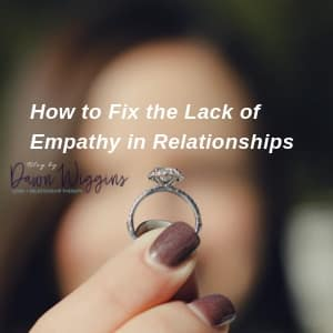 woman is holding her wedding ring in her fingers, How to Fix the Lack of Empathy in Relationships