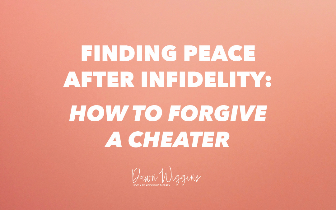 orange background with white lettering, finding peace after infidelity, how to forgive a cheater