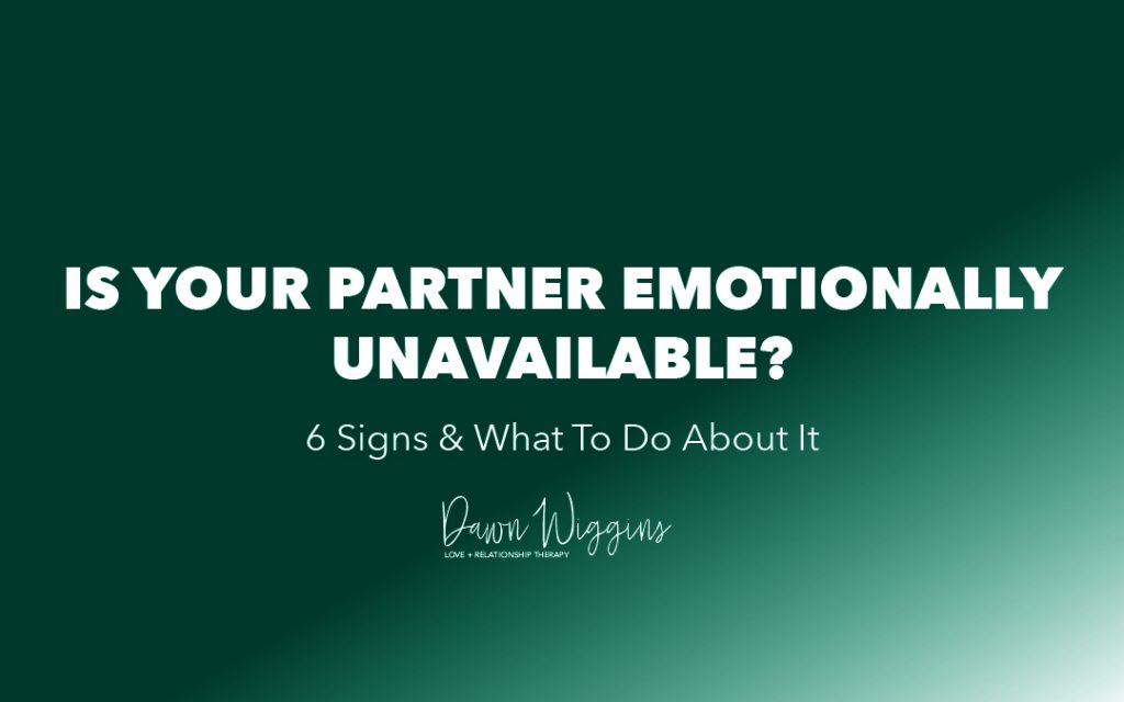 green box with white lettering, How You Can Tell if Your Partner is Emotionally Unavailable